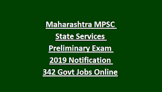 Maharashtra MPSC State Services Preliminary Exam 2019 Notification 342 Govt Jobs Online
