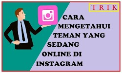 Trik Mengetahui Teman Instagram yang Sedang Online
