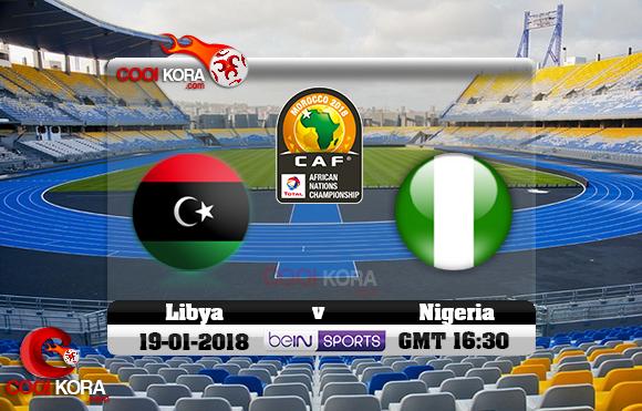 مشاهدة مباراة ليبيا ونيجيريا اليوم 19-1-2018 بطولة أفريقيا للاعبين المحليين