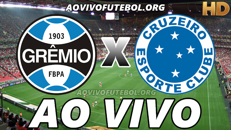 Assistir Grêmio vs Cruzeiro Ao Vivo HD