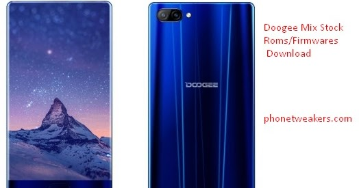 Download][Firmware] Doogee Mix Official Stock Roms