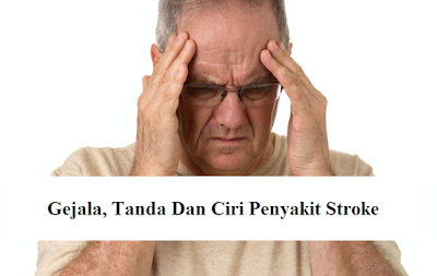 Gejala Tanda Dan Ciri Penyakit Stroke
