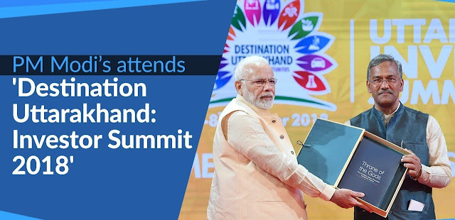Destination Uttarakhand: Investors' Summit 2018 held in Dehradun