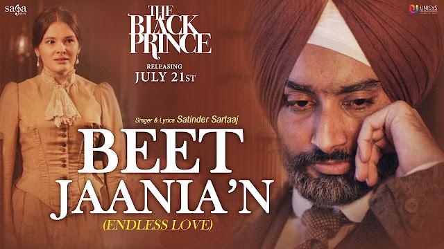 Beet Jaania'N Song Lyrics | Satinder Sartaaj, Dee Ajayi, The Black Prince | New Punjabi Song