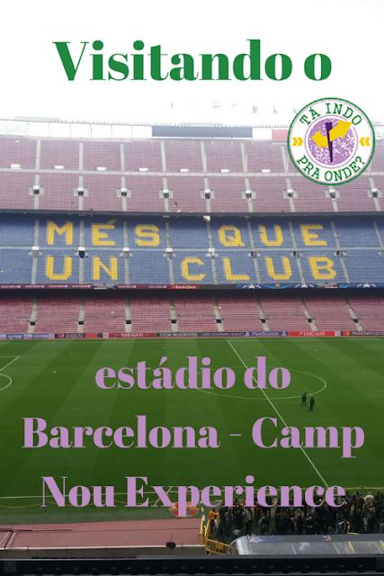 Camp Nou Experience - conhecendo o estádio do FC Barcelona