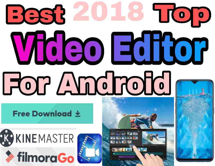 Best Video Editor for Android | Top 3 Video Editing Android Application 2018