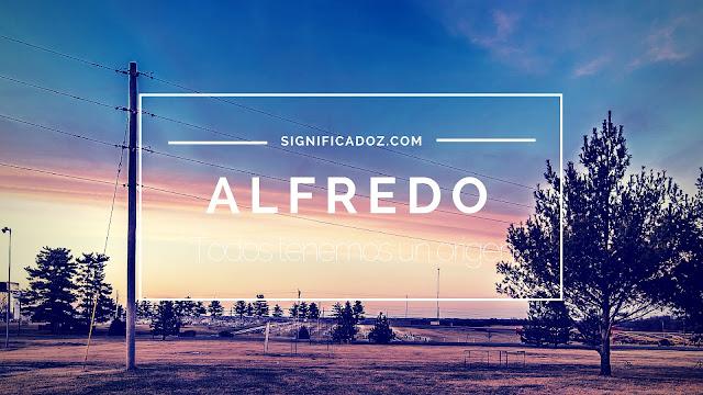 Significado del Nombre Alfredo ¿Que Significa?