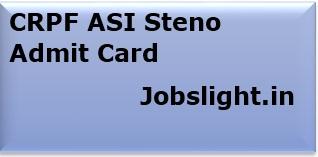 CRPF ASI Steno Admit Card