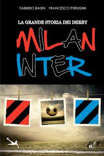 Libri & Cultura: LA GRANDE STORIA DEI DERBY MILAN-INTER di ...