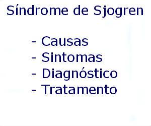 Síndrome de Sjogren causas sintomas diagnóstico tratamento prevenção riscos complicações