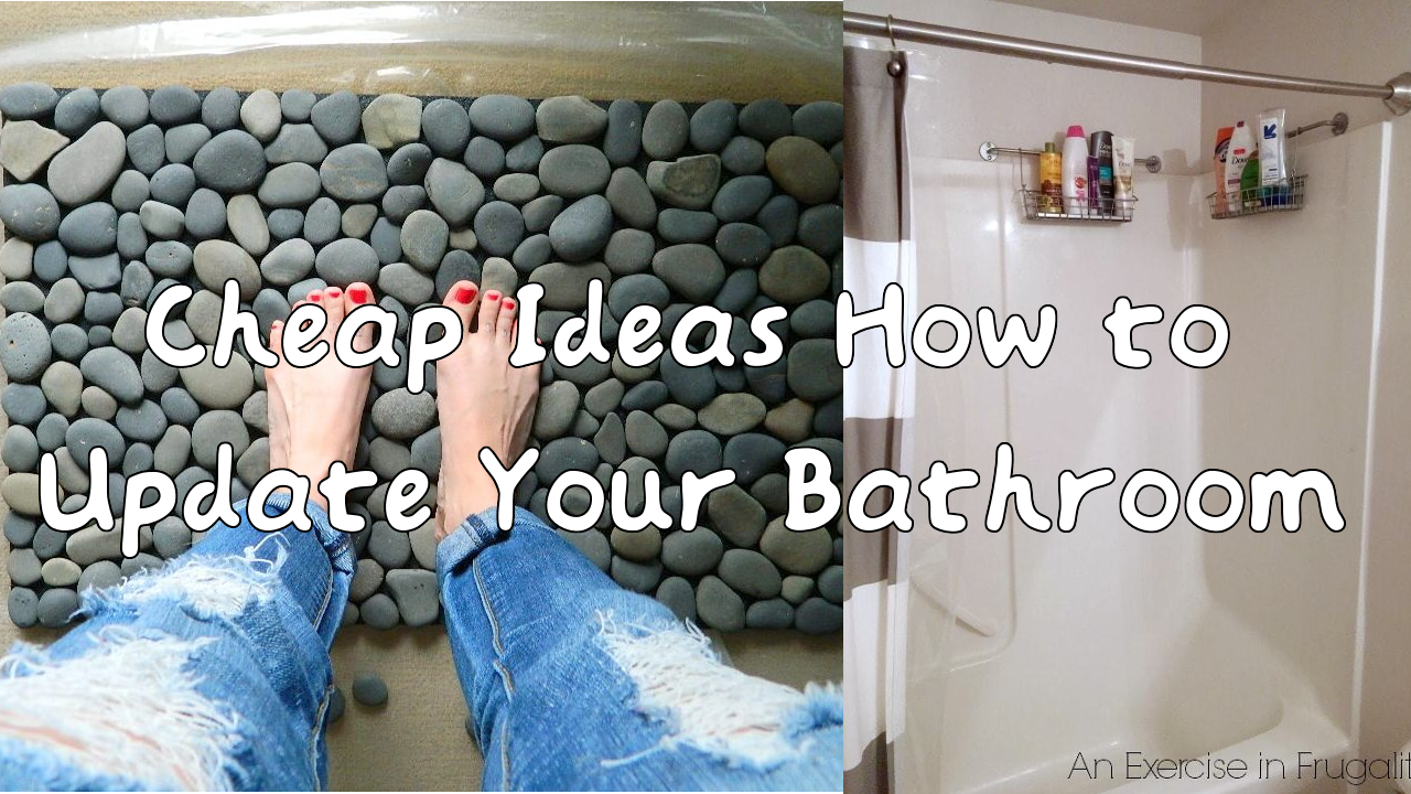Cheap Ideas How to Update Your Bathroom