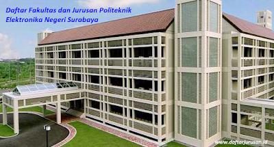 Daftar Fakultas dan Jurusan PENS Politeknik Elektronika Negeri Surabaya