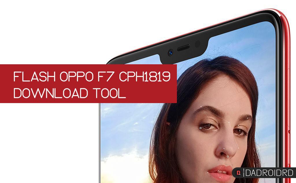 Cara Flash atau Unbrick Oppo F7 CPH1819  DADROIDRD