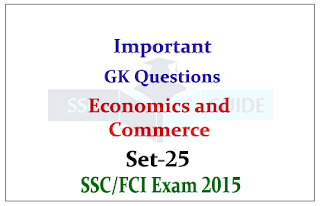 Economics and Commerce –GK Quiz for SSC CHSL/FCI Exam