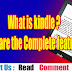 What Is Kindle What Are The Complete Features ?