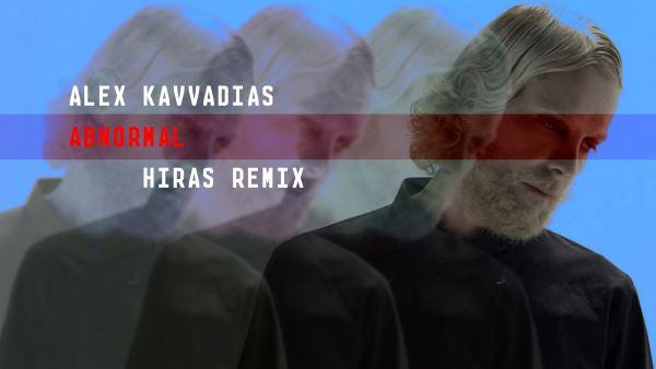 """ΑΛΕΞ ΚΑΒΒΑΔΙΑΣ: """"Abnormal"""" Hiras remix"""