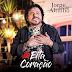 """Jorge de Altinho lança novo CD Promocional """"Eita Coração"""". Baixe agora!"""
