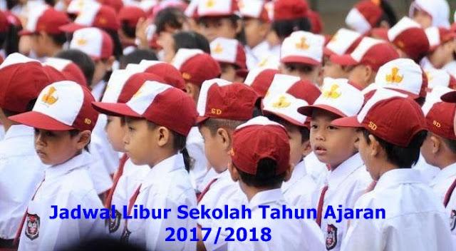 Jadwal Libur Sekolah Tahun Ajaran 2017/2018