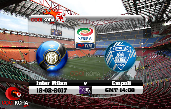 مشاهدة مباراة إنتر ميلان وإمبولي اليوم 12-2-2017 في الدوري الإيطالي