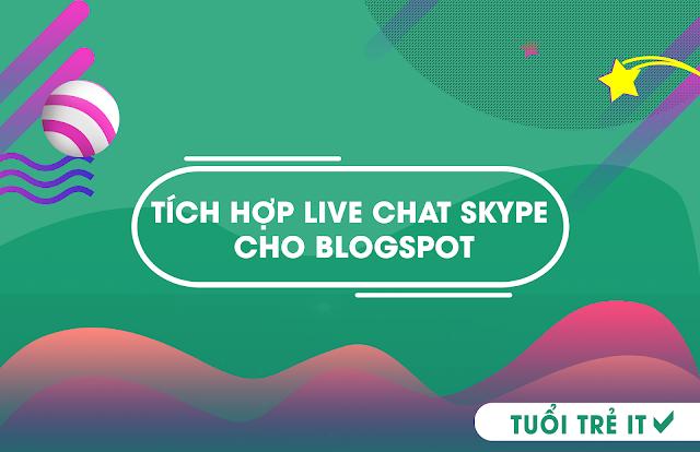 Tích Hợp Live Chat Skype Cho Blogspot