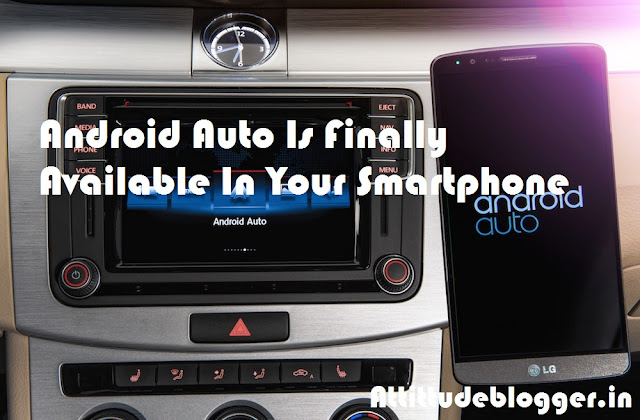 Android Auto Is Finally Available In Your Smartphone