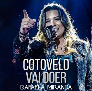 Baixar Rafaela Miranda – Cotovelo Vai Doer (2016)
