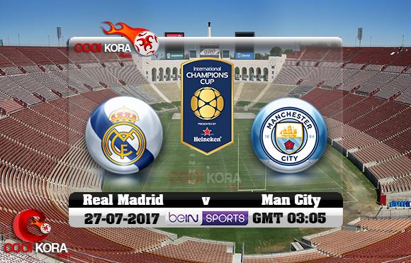مشاهدة مباراة ريال مدريد ومانشستر سيتي اليوم 27-7-2017 في الكأس الدولية للأبطال