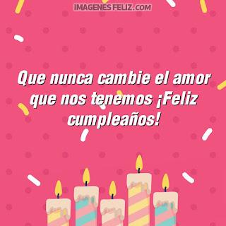 Imágenes feliz cumpleaños mi amor. Dibujos con frases bellas para tu pareja para enviar por Whatsapp