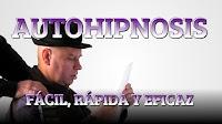 Auto-hipnosis fácil, rápida y eficaz