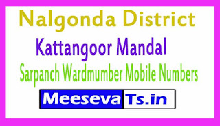 Kattangoor Mandal Sarpanch Wardmumber Mobile Numbers List Part II Nalgonda District in Telangana State
