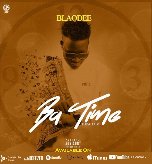 #MUSIC: BLAQDEE- BA TIME