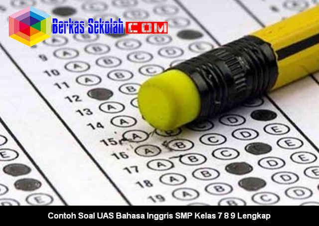 Download Contoh Soal UAS Bahasa Inggris SMP Kelas 7 8 9 Lengkap