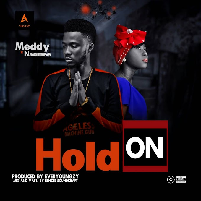 DOWNLOAD MP3: Meddy - Hold On ft. Naomee