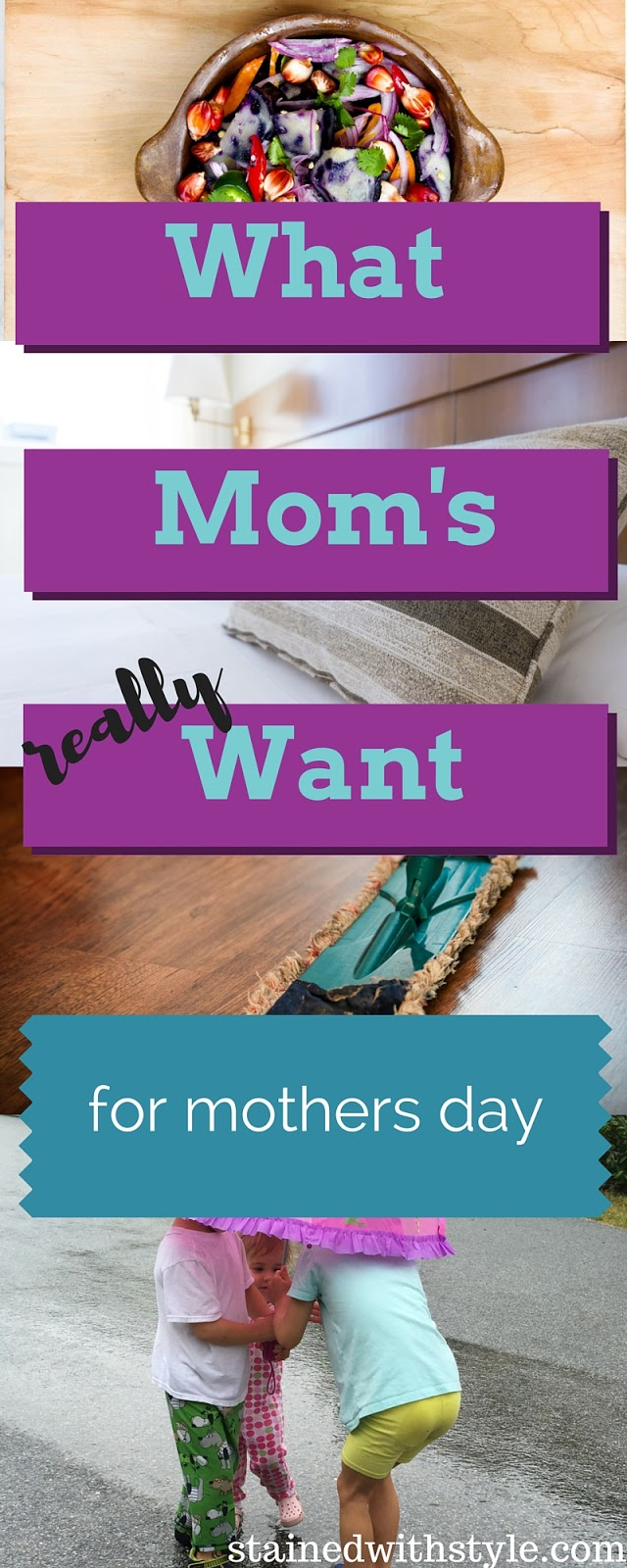 Mothers Day Ideas.  Things we really want
