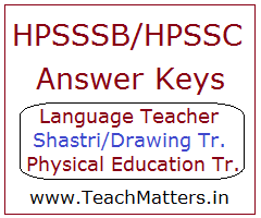 image : HPSSSB Answer Key - Language Teacher, Shastri, Drawing & Physical Education Teacher @ TeachMatters