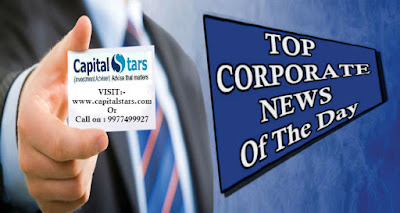 Capitalstars Updates:  Top Corporate News