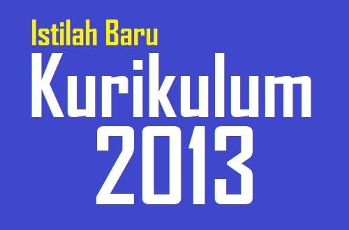 istilah baru dalam Kurikulum 2013 yang perlu diketahui guru