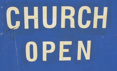 """""""CHURCH OPEN"""" must always be the mindset of those on the inside and should always be in the back of the minds of those on the outside."""