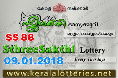 Kerala Lottery Results  9-Jan-2018 Sthree Sakthi SS-88 www.keralalotteries.net