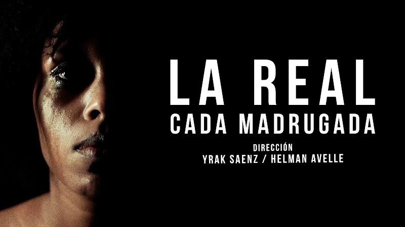 La Real - ¨Cada madrugada¨ - Videoclip - Dirección: Yrak Saenz - Helman Avelle. Portal del Vídeo Clip Cubano