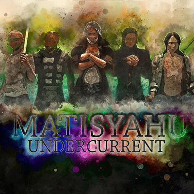 Matisyahu - Undercurrent - Album Download, Itunes Cover, Official Cover, Album CD Cover Art, Tracklist