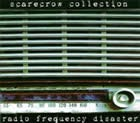 Scarecrow Collection: radio frequency disaster