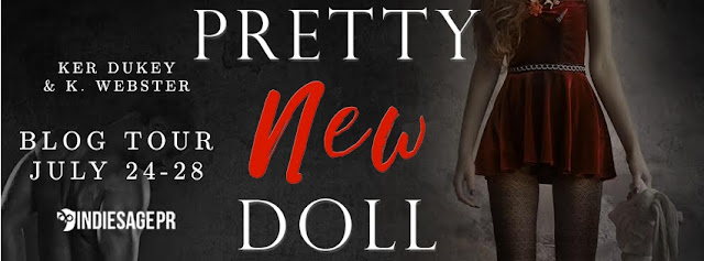 [Blog Tour] PRETTY NEW DOLL by Ker Dukey & K Webster @KerDukeyauthor @KristiWebster @IndieSagePR #Giveaway #UBReview