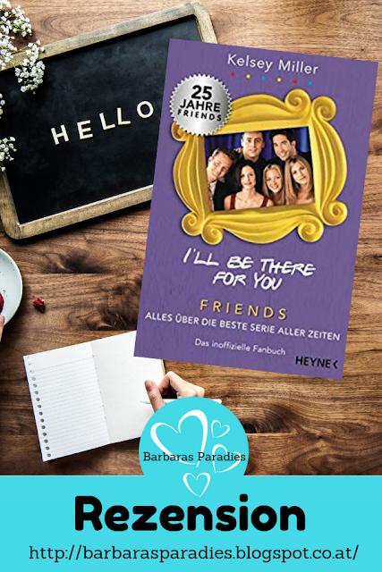 Buchrezension #249 I'll be there for you Friends – Alles über die beste Serie aller Zeiten. Das inoffizielle Fanbuch von Kelsey Miller