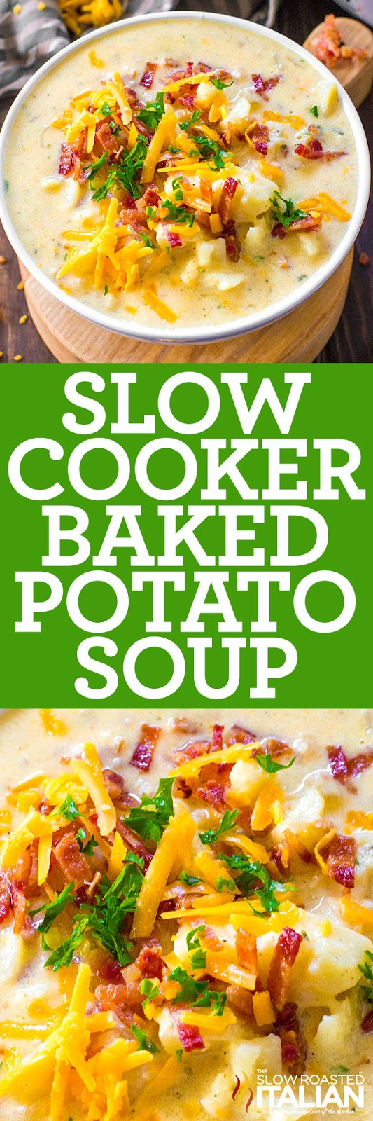 titled image (and shown): Slow Cooker Baked Potato Soup