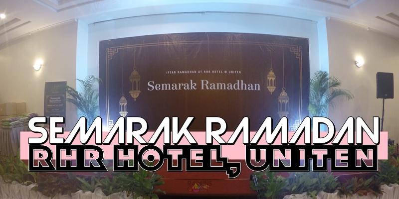 RHR Hotel, RHR Hotel UNITEN, hotel uniten, Semarak Ramadan, bufet ramadan, Bufet Ramadan Murah, Juadah Iftar, Rawlins Eats,