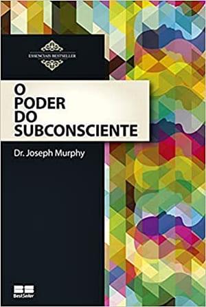 O poder do subconsciente. livros para a mente