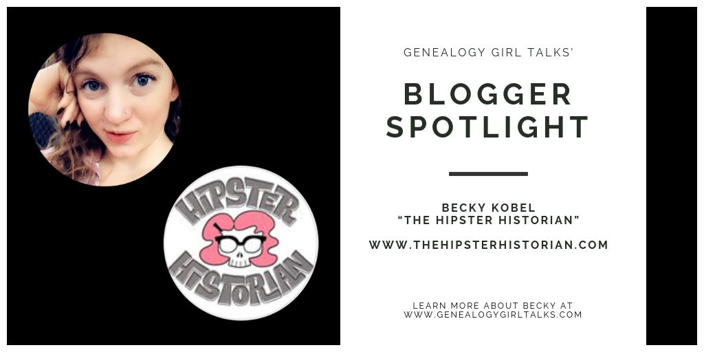 Genealogy Blogger Spotlight: Becky Kobel - The Hipster Historian
