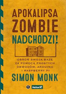 Apokalipsa zombie nadchodzi! - Simon Monk