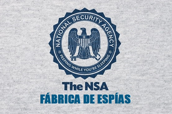 best website 7a4d8 fde1a NSA, Fábrica de espías